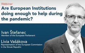 EXKLUZÍVNY WEBINÁR: Je pomoc európskych inštitúcií počas pandémie dostatočná?